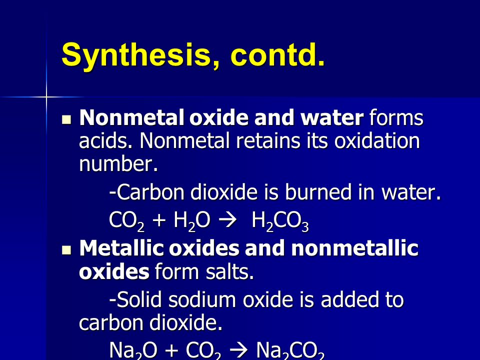 Synthesis, contd.Nonmetal oxide and water forms acids.