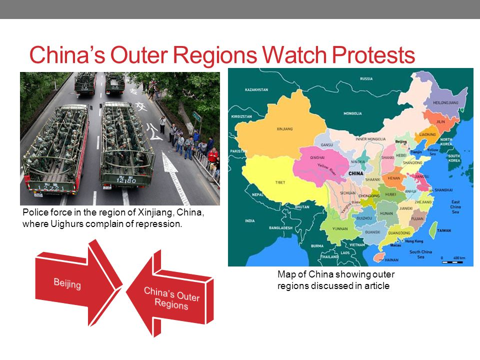 China's Outer Regions Watch Protests Police force in the region of Xinjiang, China, where Uighurs complain of repression. Map of China showing outer r