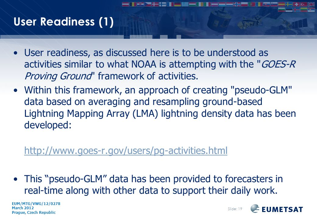 EUM/ Issue User Readiness (1) User readiness, as discussed here is to be understood as activities similar to what NOAA is attempting with the