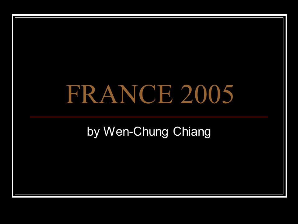 FRANCE 2005 by Wen-Chung Chiang