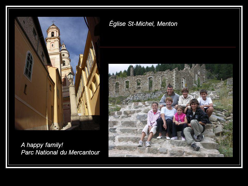 Église St-Michel, Menton A happy family! Parc National du Mercantour