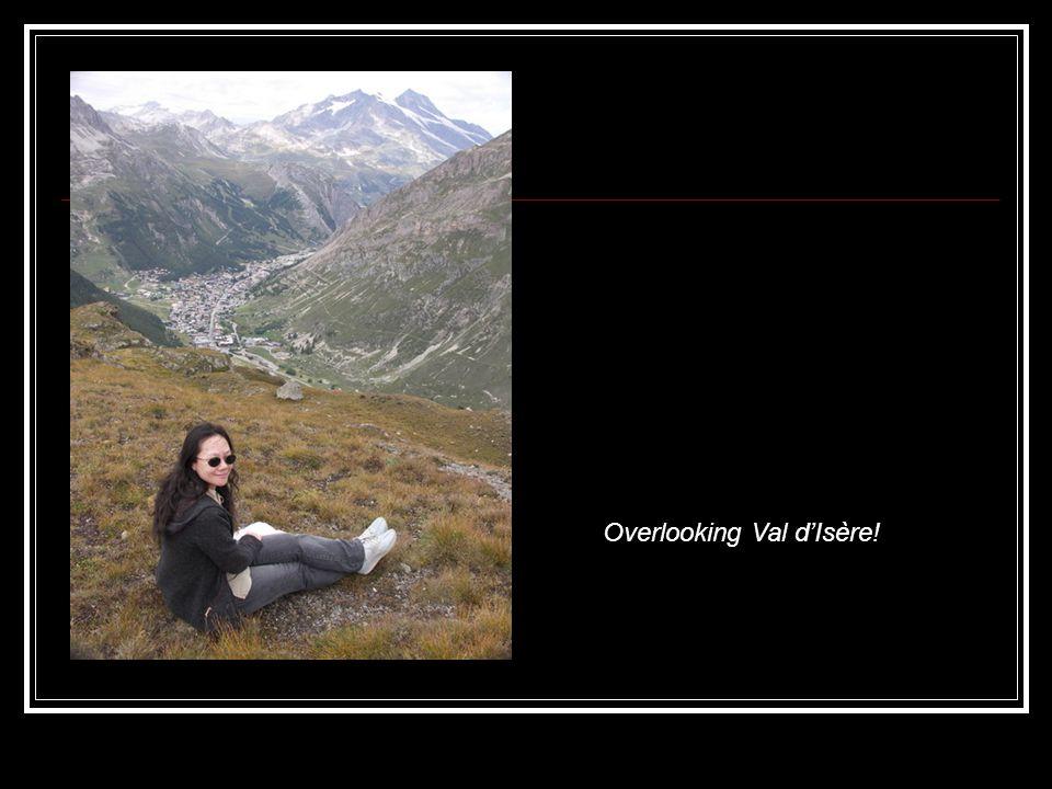 Overlooking Val d'Isère!