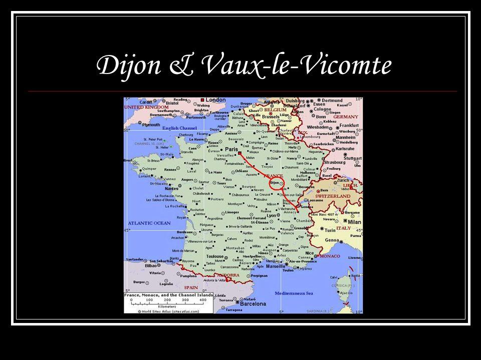 Dijon & Vaux-le-Vicomte