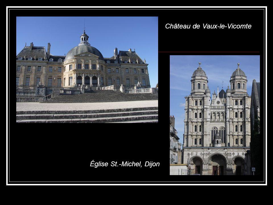 Église St.-Michel, Dijon Château de Vaux-le-Vicomte