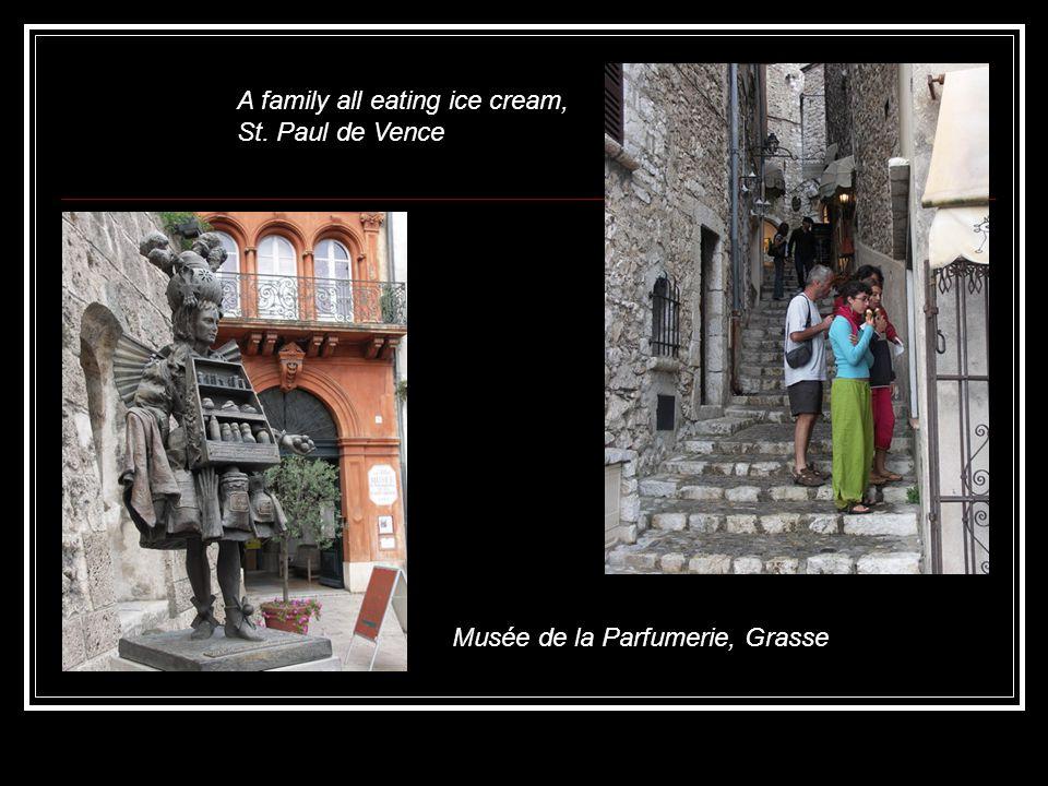 Musée de la Parfumerie, Grasse A family all eating ice cream, St. Paul de Vence
