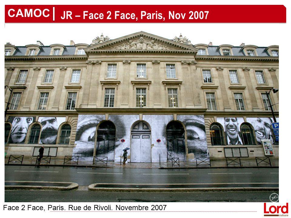 CAMOC JR – Face 2 Face, Paris, Nov 2007 Face 2 Face, Paris. Rue de Rivoli. Novembre 2007