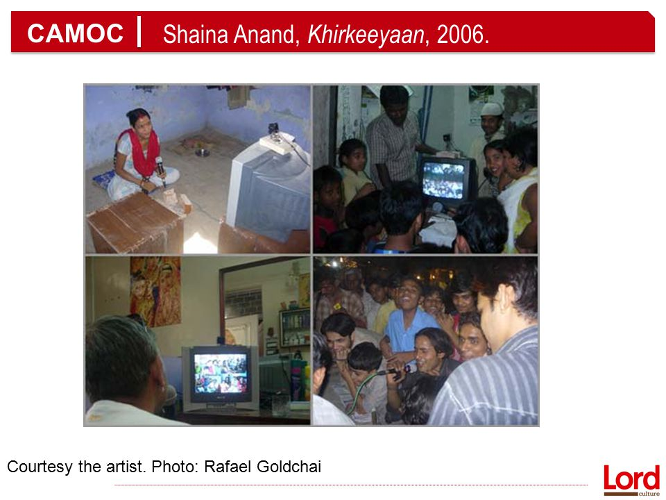 CAMOC Shaina Anand, Khirkeeyaan, 2006. Community Courtesy the artist. Photo: Rafael Goldchai