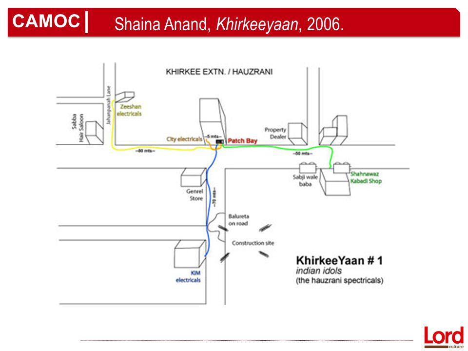 CAMOC Shaina Anand, Khirkeeyaan, 2006.