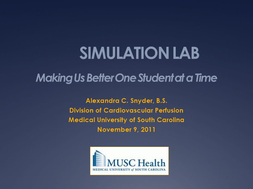 SIMULATION LAB Making Us Better One Student at a Time Alexandra C.