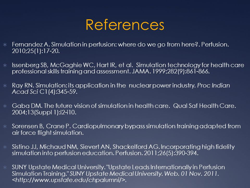 References  Fernandez A. Simulation in perfusion: where do we go from here .