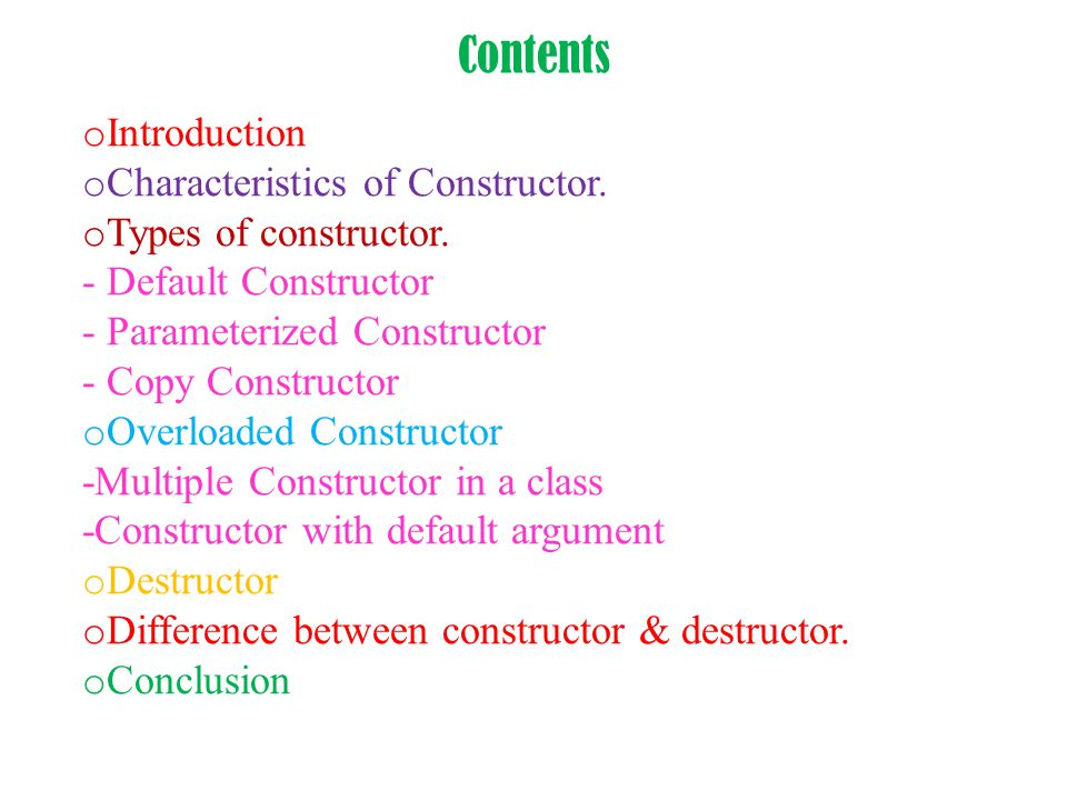 Contents o Introduction o Characteristics of Constructor.
