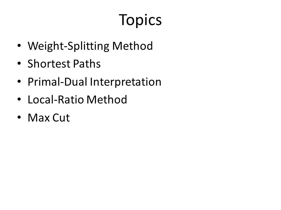 k Weight-Splitting Method Let C ½ R n be set of feasible solutions to some optimization problem.