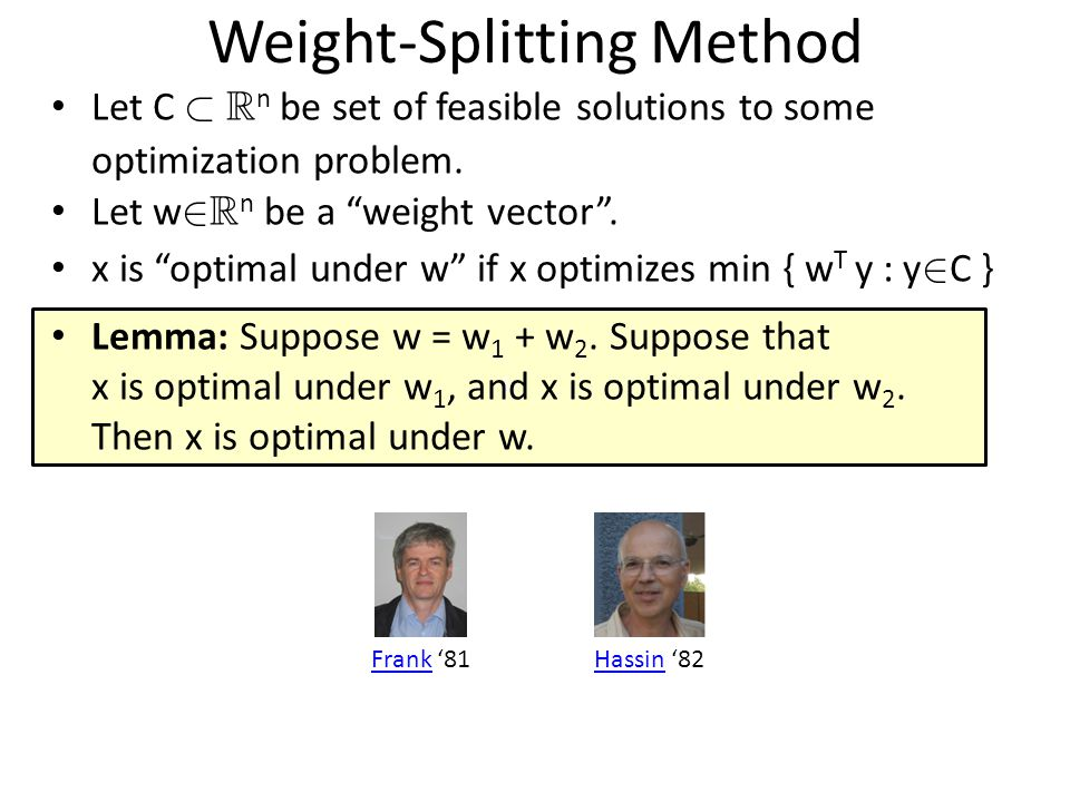 Weight-Splitting Method Appears in this paper: Andr á s Frank