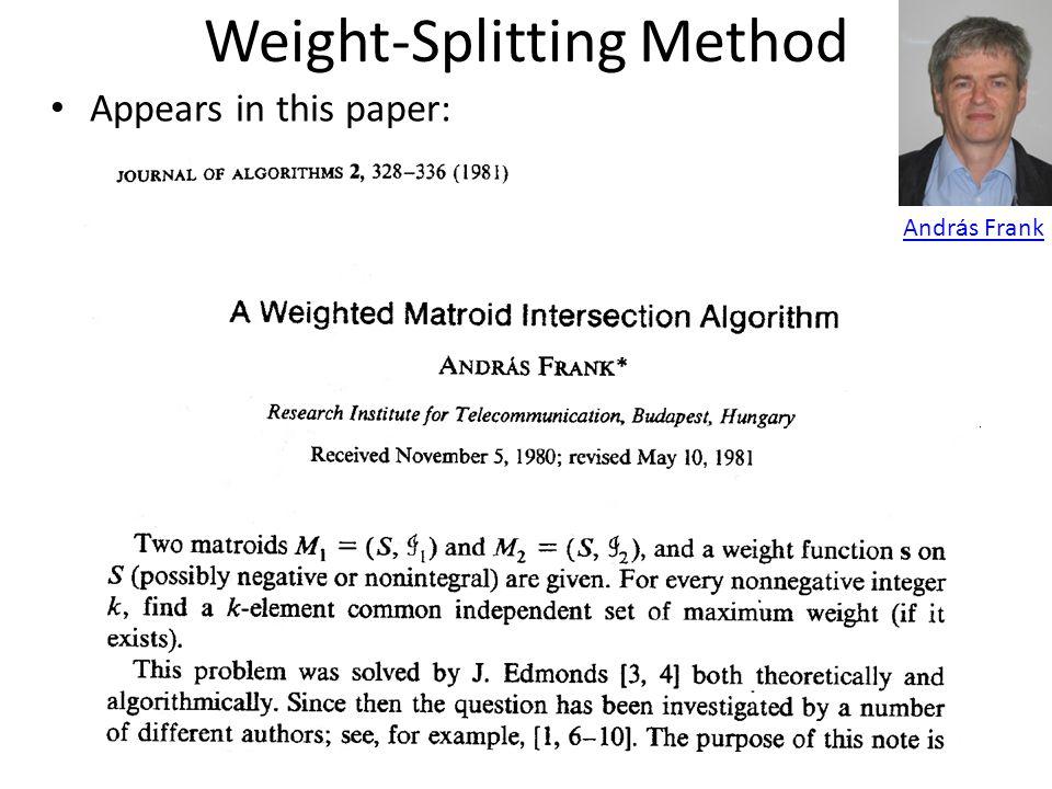 Weight-Splitting Method Scroll down a bit… Andr á s Frank Weight-Splitting Method was discovered in U.