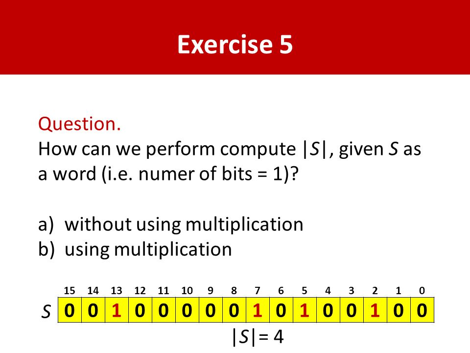 Exercise 5 Question. How can we perform compute |S|, given S as a word (i.e.