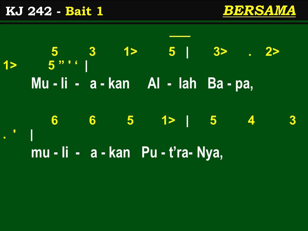 5 3 1> 5 | 3>. 2> 1> 5 ' | Mu - li - a - kan Al - lah Ba - pa, 6 6 5 1> | 5 4 3.