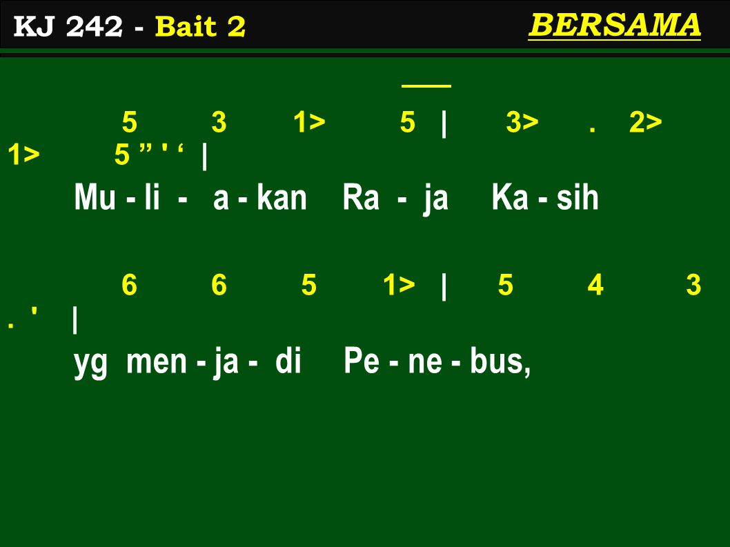 5 3 1> 5 | 3>. 2> 1> 5 ' | Mu - li - a - kan Ra - ja Ka - sih 6 6 5 1> | 5 4 3.