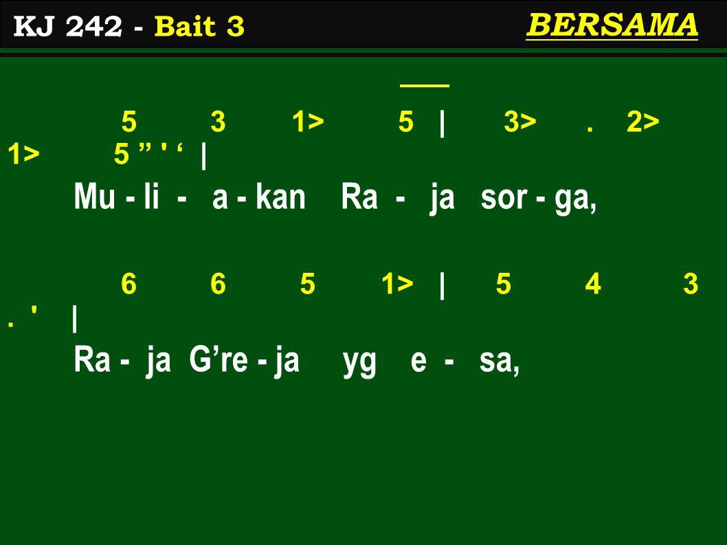 5 3 1> 5 | 3>. 2> 1> 5 ' | Mu - li - a - kan Ra - ja sor - ga, 6 6 5 1> | 5 4 3.
