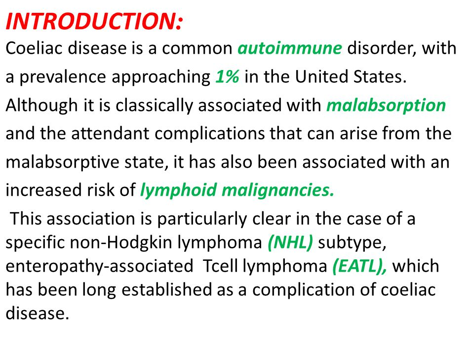 :INTRODUCTION Coeliac disease is a common autoimmune disorder, with a prevalence approaching 1% in the United States.