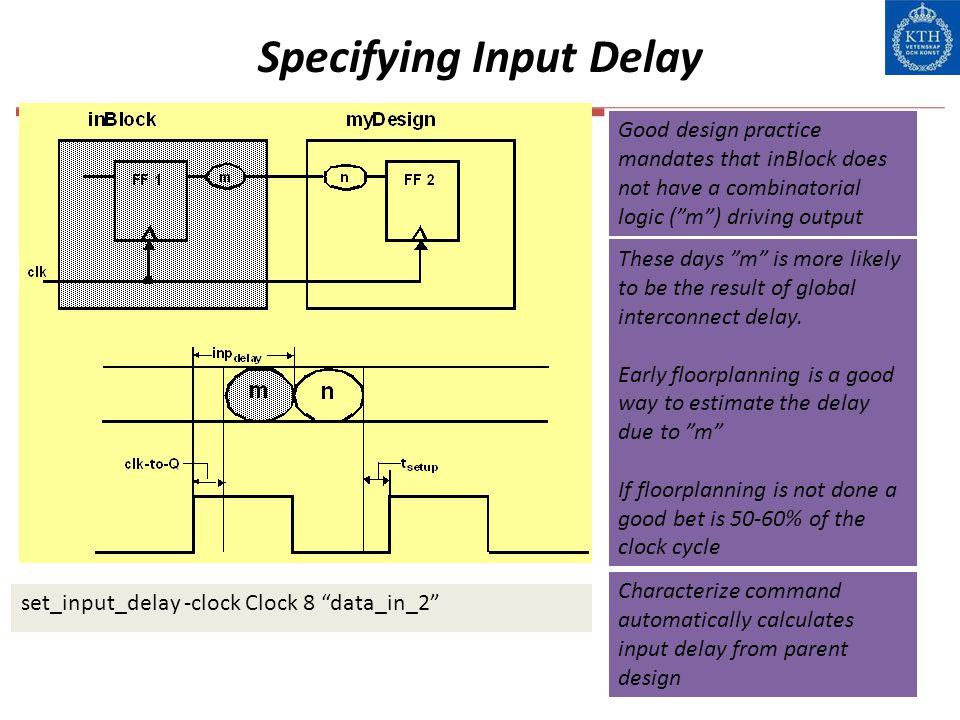 "Specifying Input Delay set_input_delay -clock Clock 8 ""data_in_2"" Good design practice mandates that inBlock does not have a combinatorial logic (""m"")"