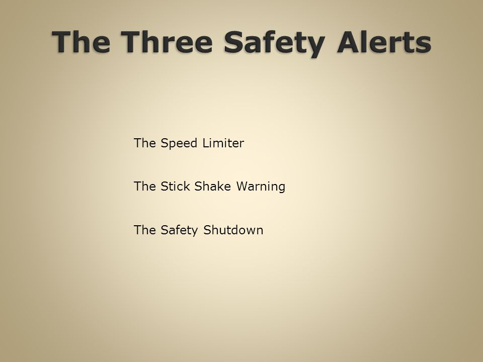 The Speed Limiter The Stick Shake Warning The Safety Shutdown