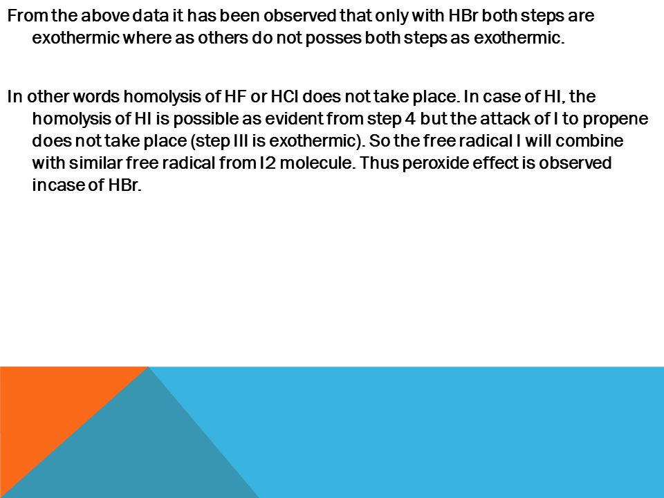 From the above data it has been observed that only with HBr both steps are exothermic where as others do not posses both steps as exothermic. In other