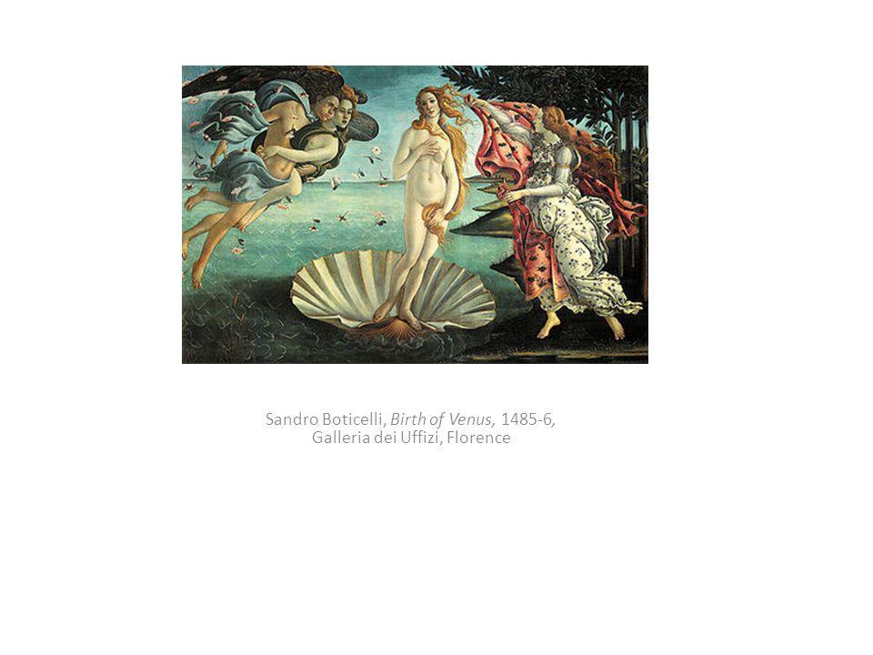 Sandro Boticelli, Birth of Venus, 1485-6, Galleria dei Uffizi, Florence