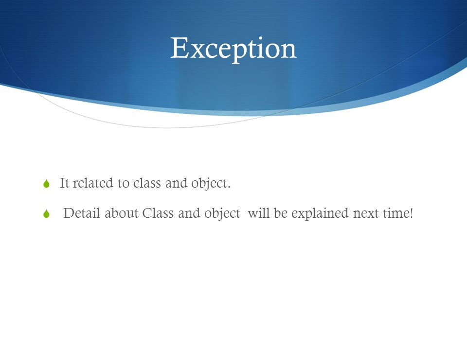 Exception  It related to class and object.