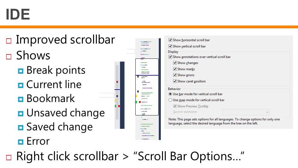 "IDE  Improved scrollbar  Shows  Break points  Current line  Bookmark  Unsaved change  Saved change  Error  Right click scrollbar > ""Scroll Ba"
