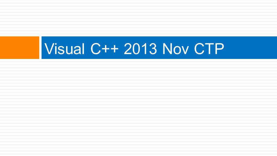 Visual C++ 2013 Nov CTP