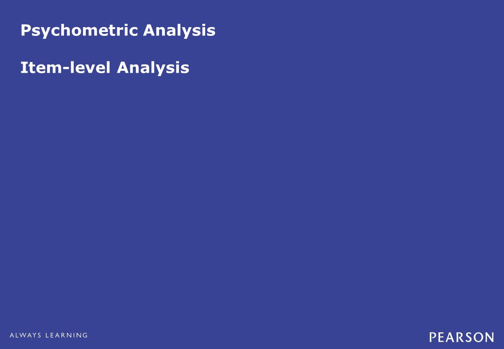 Psychometric Analysis Item-level Analysis
