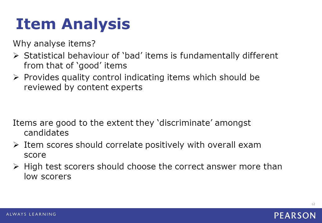 12 Item Analysis Why analyse items.