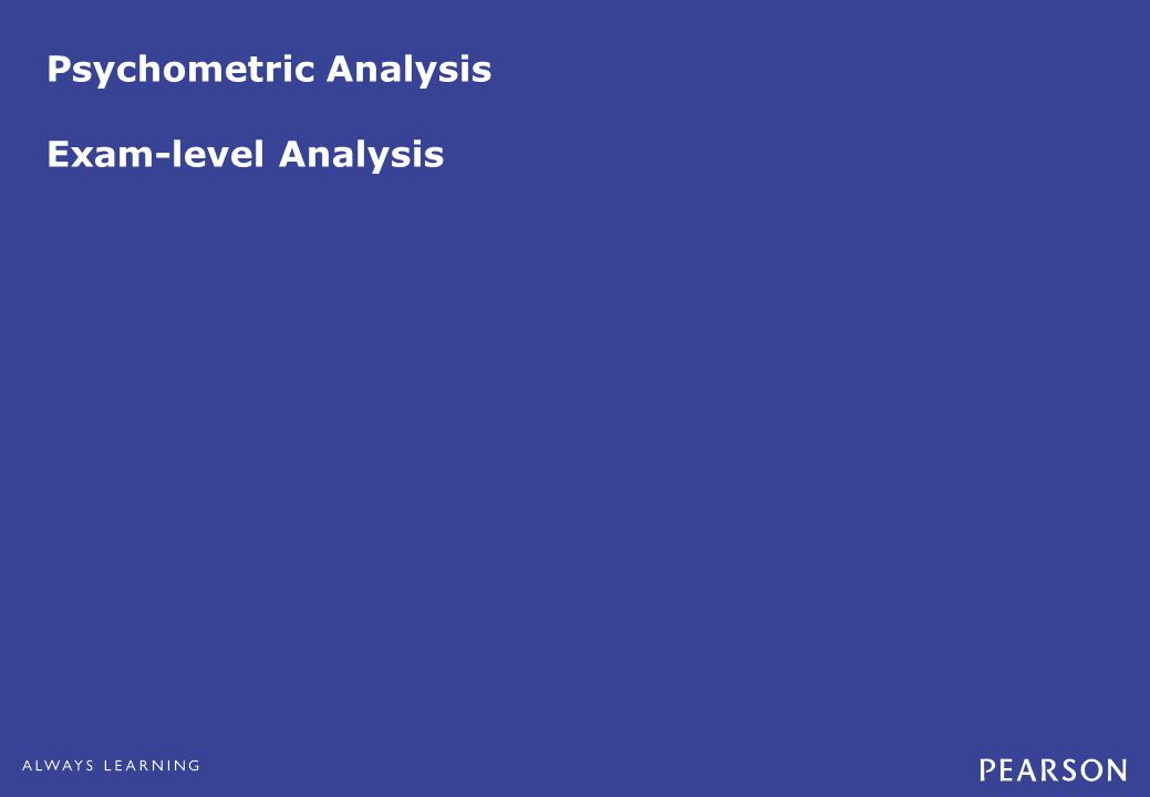 Psychometric Analysis Exam-level Analysis