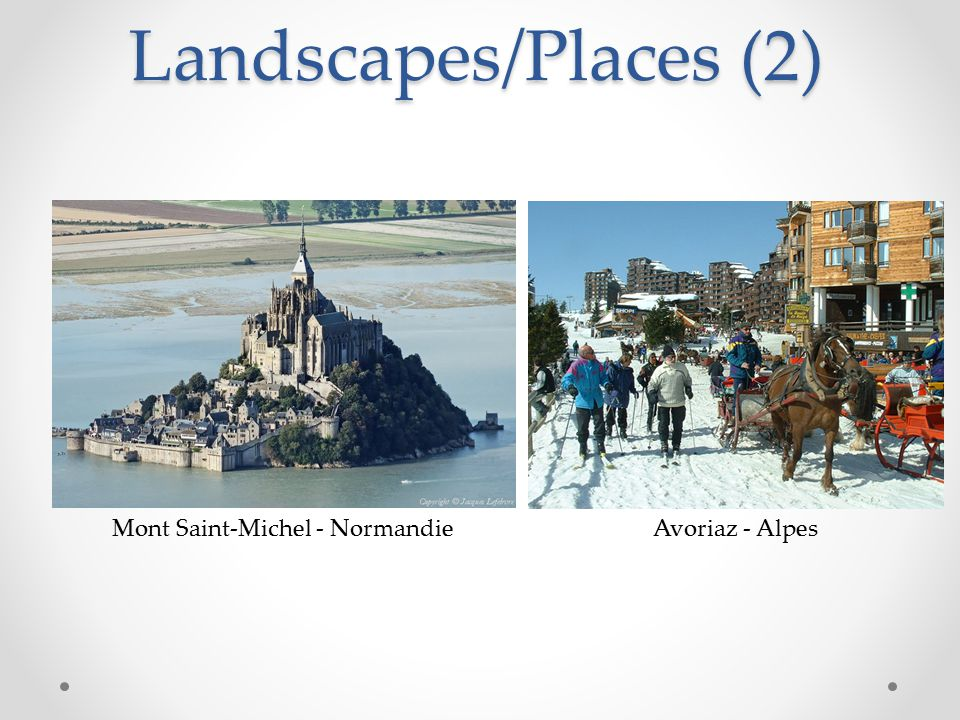 Landscapes/Places (2) Mont Saint-Michel - NormandieAvoriaz - Alpes