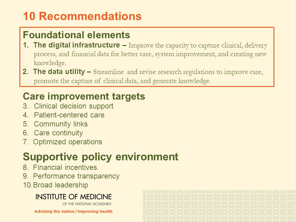 10 Recommendations Foundational elements 1. The digital infrastructure – Improve the capacity to capture clinical, delivery process, and financial dat