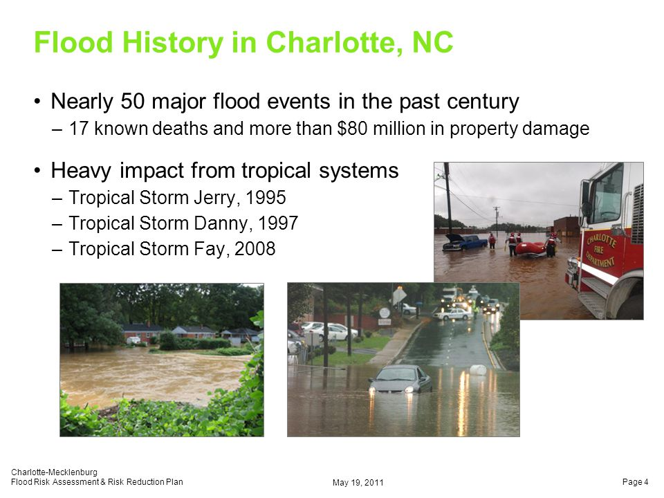 History of Floodplain Management – 1970s-1990s Joined NFIP Joined CRSBecame a CTP Named Project Impact Community Created Floodplain Management Guidance Document Measurement of potential flood damages to flood- prone structures Prepared flood risk analyses & various studies on hazard mitigation alternatives Created CMSWS Updated flood maps Adopted SWIM Implementation Strategy 1975197719791981198319851987198919911993199519971999 May 19, 2011 Charlotte-Mecklenburg Flood Risk Assessment & Risk Reduction PlanPage 5