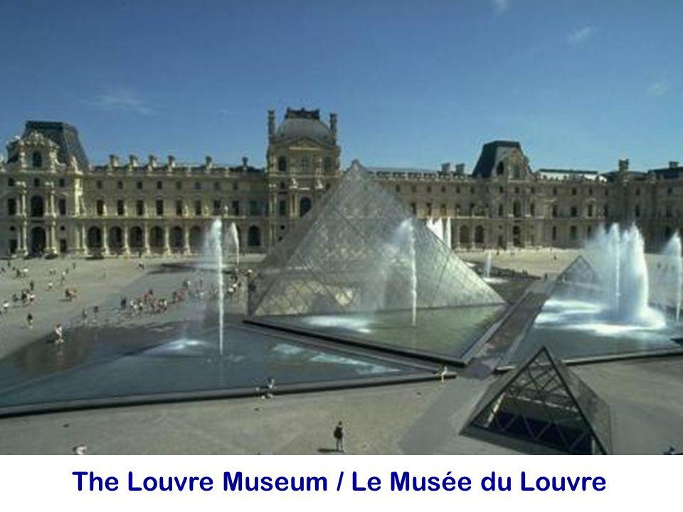 The Louvre Museum / Le Musée du Louvre