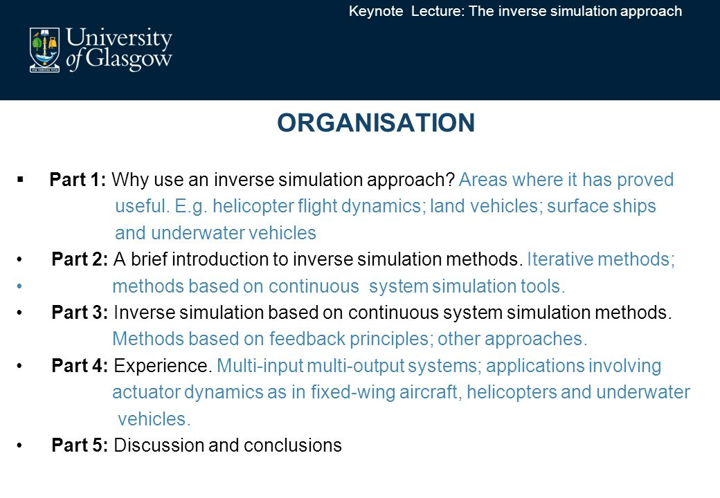 ORGANISATION  Part 1: Why use an inverse simulation approach.