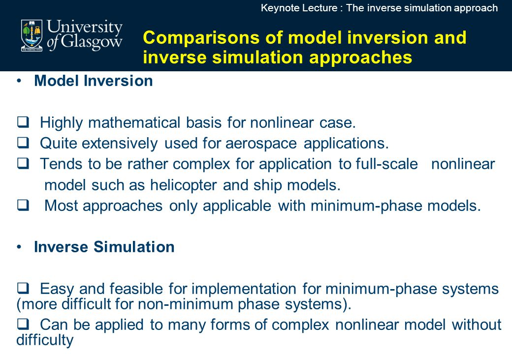 Comparisons of model inversion and inverse simulation approaches Model Inversion  Highly mathematical basis for nonlinear case.  Quite extensively u