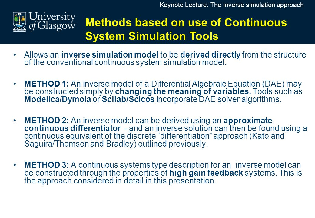 Differential Algebraic Equations (DAE) ApproachDifferential Algebraic Equations (DAE) Approach Allows an inverse simulation model to be derived directly from the structure of the conventional continuous system simulation model.