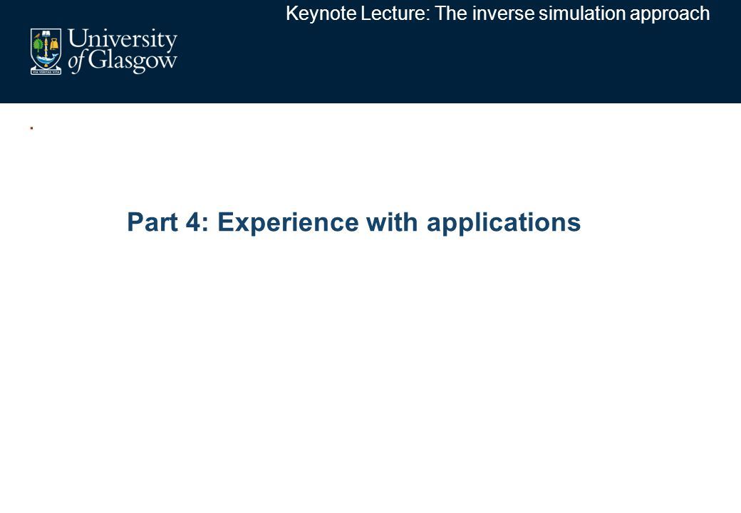 . Part 4: Experience with applications Keynote Lecture: The inverse simulation approach