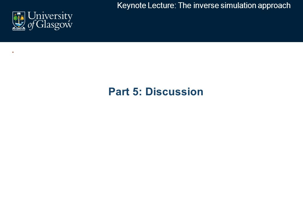 . Part 5: Discussion Keynote Lecture: The inverse simulation approach