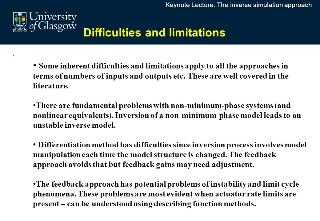 . Difficulties and limitations Some inherent difficulties and limitations apply to all the approaches in terms of numbers of inputs and outputs etc. T