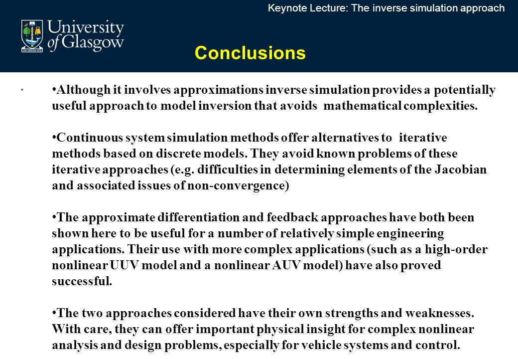 . Conclusions Although it involves approximations inverse simulation provides a potentially useful approach to model inversion that avoids mathematica