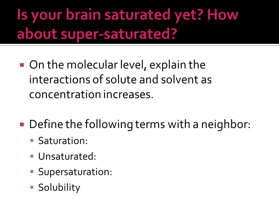  On the molecular level, explain the interactions of solute and solvent as concentration increases.
