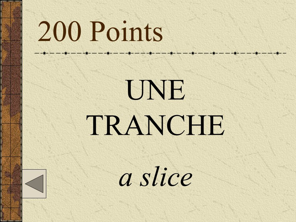 200 Points UNE TRANCHE a slice