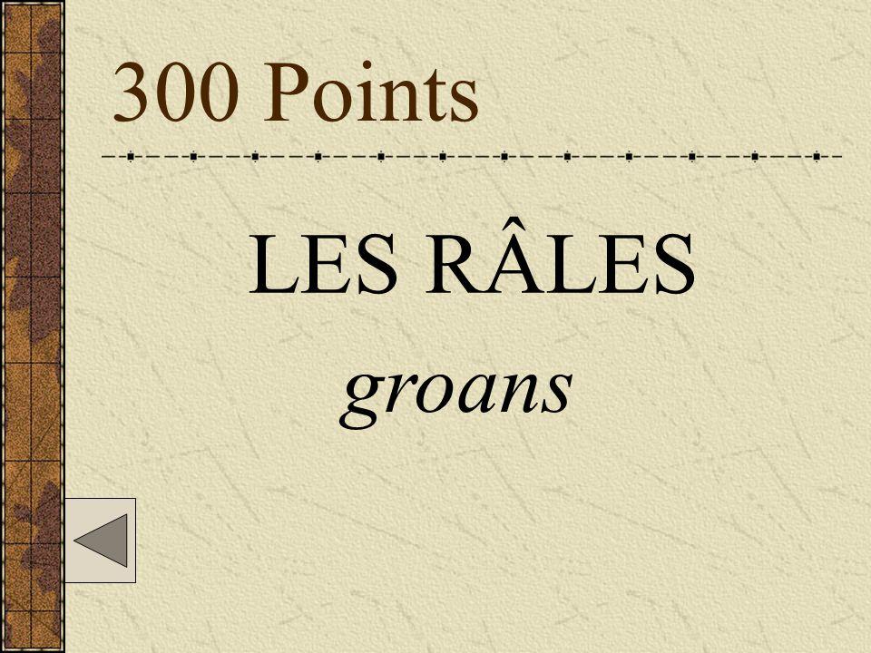300 Points LES RÂLES groans