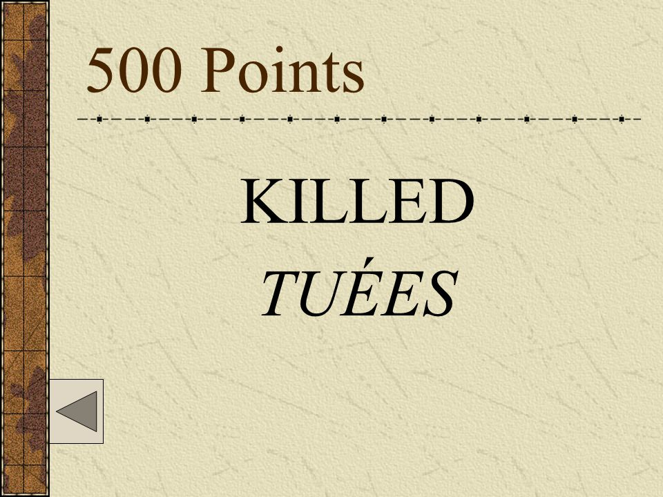 500 Points KILLED TUÉES