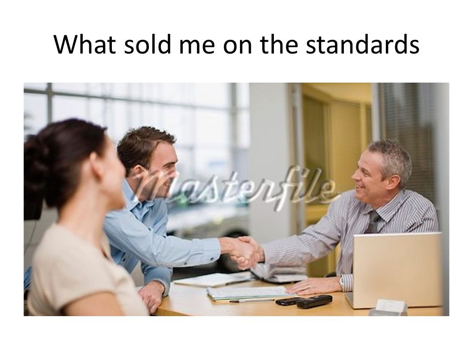 What sold me on the standards