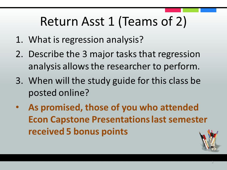 Collect Asst 2: Due Tuesday in class 1.#3, Page 25 2